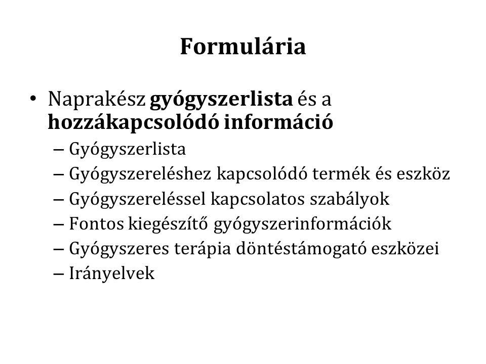 Formulária Naprakész gyógyszerlista és a hozzákapcsolódó információ – Gyógyszerlista – Gyógyszereléshez kapcsolódó termék és eszköz – Gyógyszereléssel