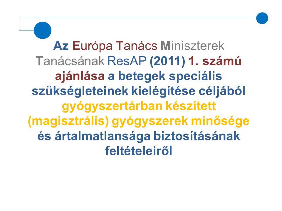 Az Európa Tanács Miniszterek Tanácsának ResAP (2011) 1. számú ajánlása a betegek speciális szükségleteinek kielégítése céljából gyógyszertárban készít