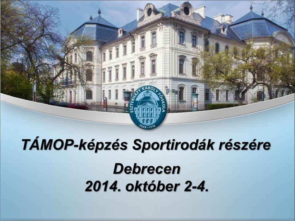 TÁMOP-képzés Sportirodák részére Debrecen 2014. október 2-4.