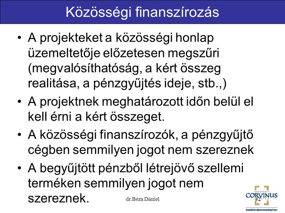 Közösségi finanszírozás A projekteket a közösségi honlap üzemeltetője előzetesen megszűri (megvalósíthatóság, a kért összeg realitása, a pénzgyűjtés i