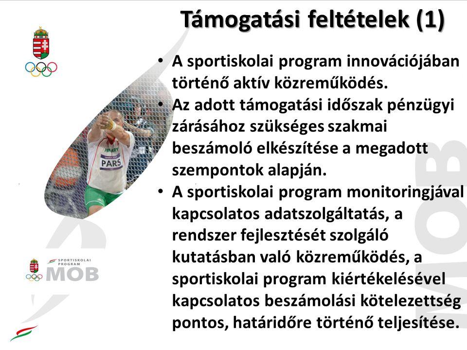 Támogatási feltételek (1) A sportiskolai program innovációjában történő aktív közreműködés. Az adott támogatási időszak pénzügyi zárásához szükséges s
