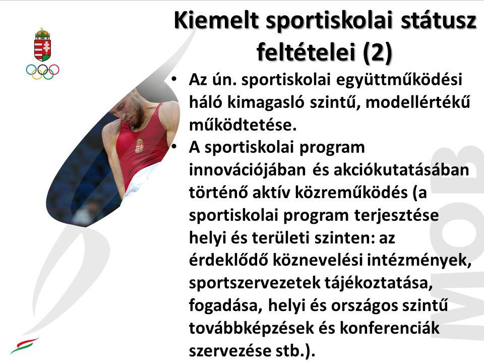 Kiemelt sportiskolai státusz feltételei (2) Az ún. sportiskolai együttműködési háló kimagasló szintű, modellértékű működtetése. A sportiskolai program