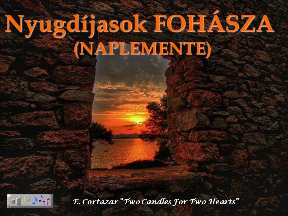Nyugdíjasok FOHÁSZA (NAPLEMENTE) E. Cortazar Two Candles For Two Hearts