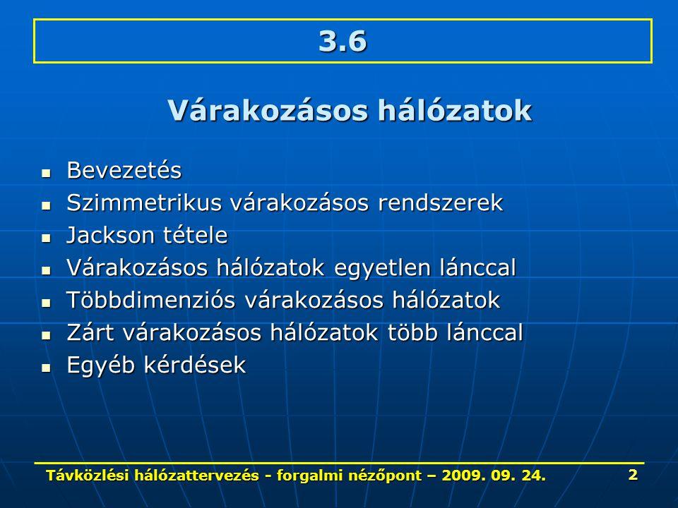 Távközlési hálózattervezés - forgalmi nézőpont – 2009. 09. 24. 13 Egyetlen zárt lánc – 3.