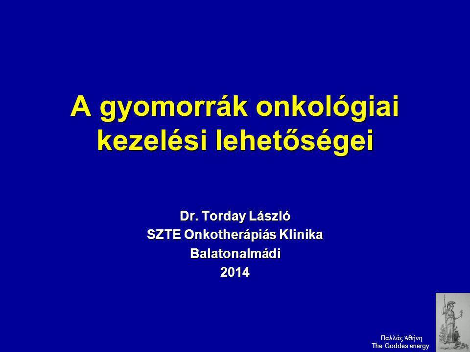 A gyomorrák onkológiai kezelési lehetőségei Dr.