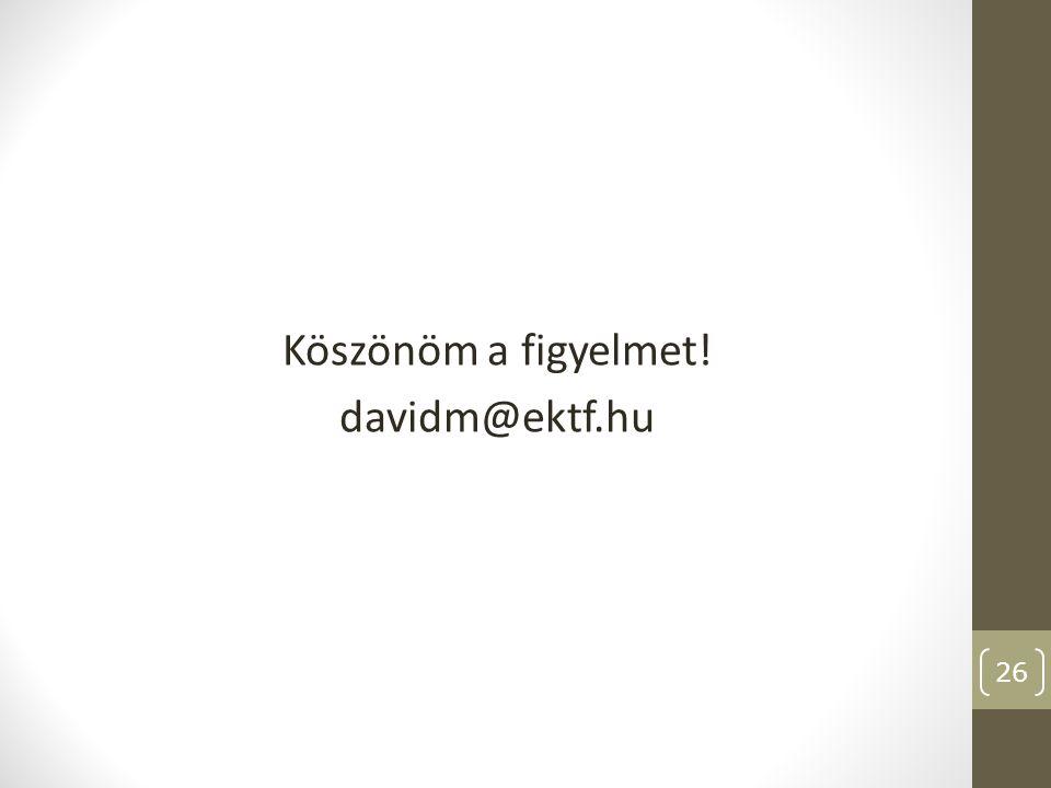 Köszönöm a figyelmet! davidm@ektf.hu 26