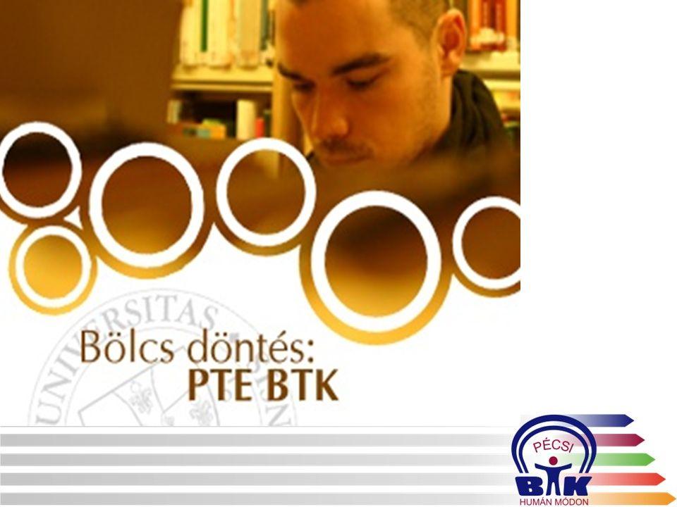 ELÉRHETŐSÉGEINK WEB: www.felvi.btk.pte.hu E-MAIL: btkfelvi@pte.hu HTTPS://WWW.FACEBOOK.COM/PTEBTK HTTP://WWW.YOUTUBE.COM/USER/PTEBTK HTTPS://TWITTER.COM/PECSIBTK