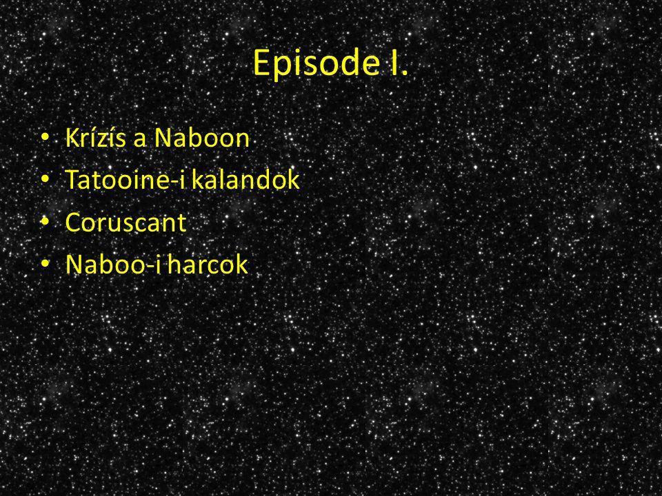 Episode II. Coruscant Kamino Geonosis Naboo Tatooine Geonosis (Coruscant)