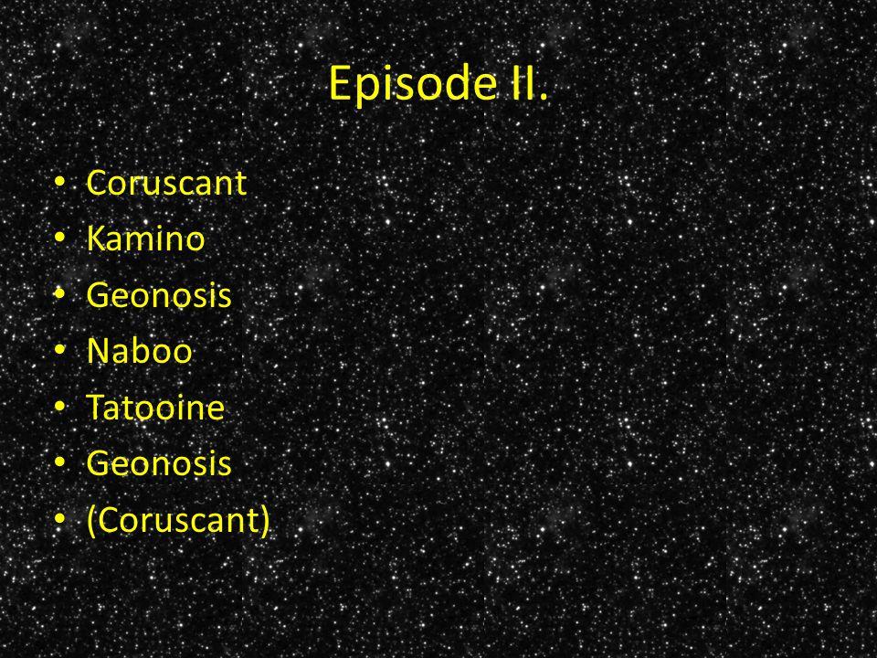 Episode III.
