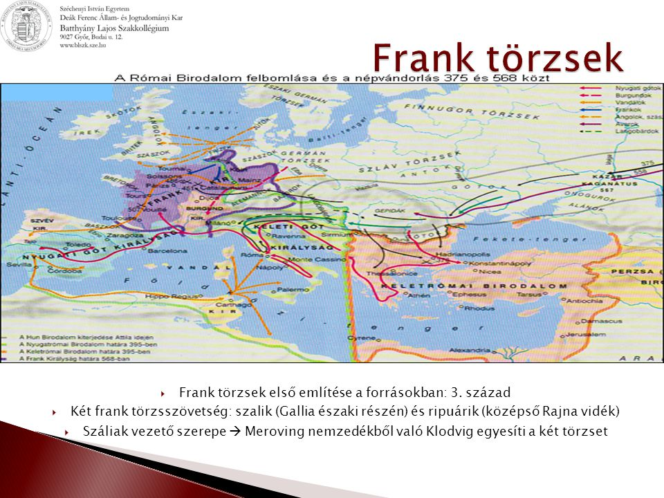  Frank törzsek első említése a forrásokban: 3.