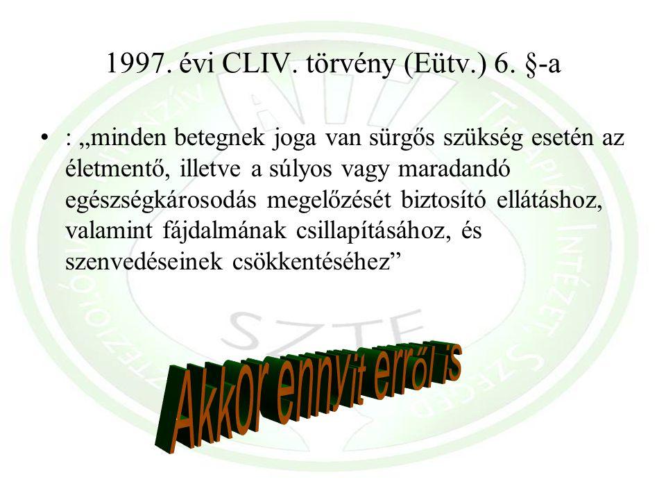 1997.évi CLIV. törvény (Eütv.) 6.