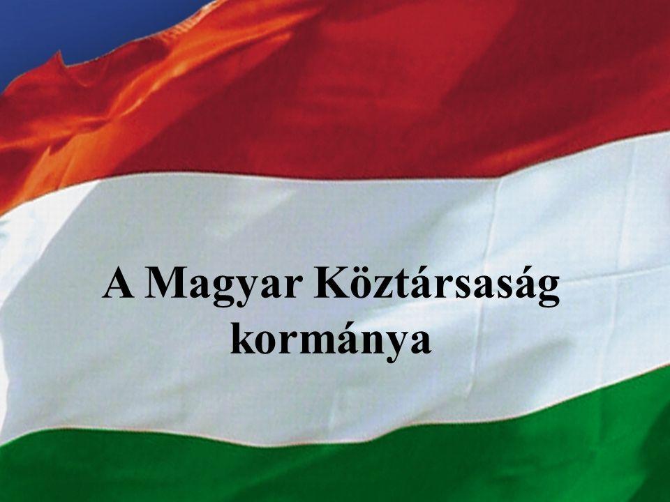 LENDÜLETBEN AZ ORSZÁG A Magyar Köztársaság kormánya