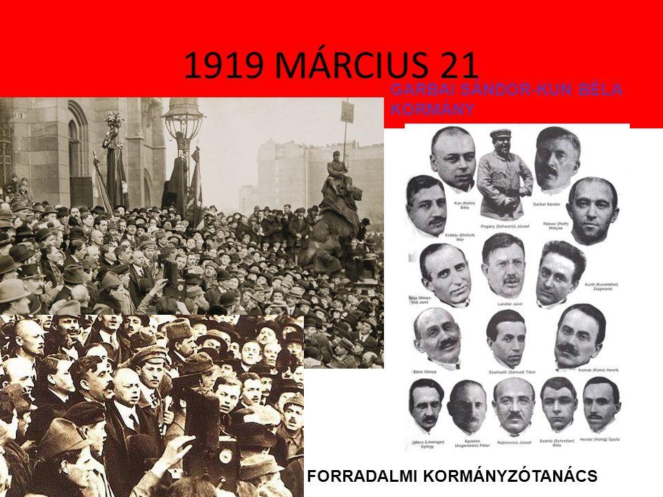 1919 MÁRCIUS 21 FORRADALMI KORMÁNYZÓTANÁCS GARBAI SÁNDOR-KUN BÉLA KORMÁNY