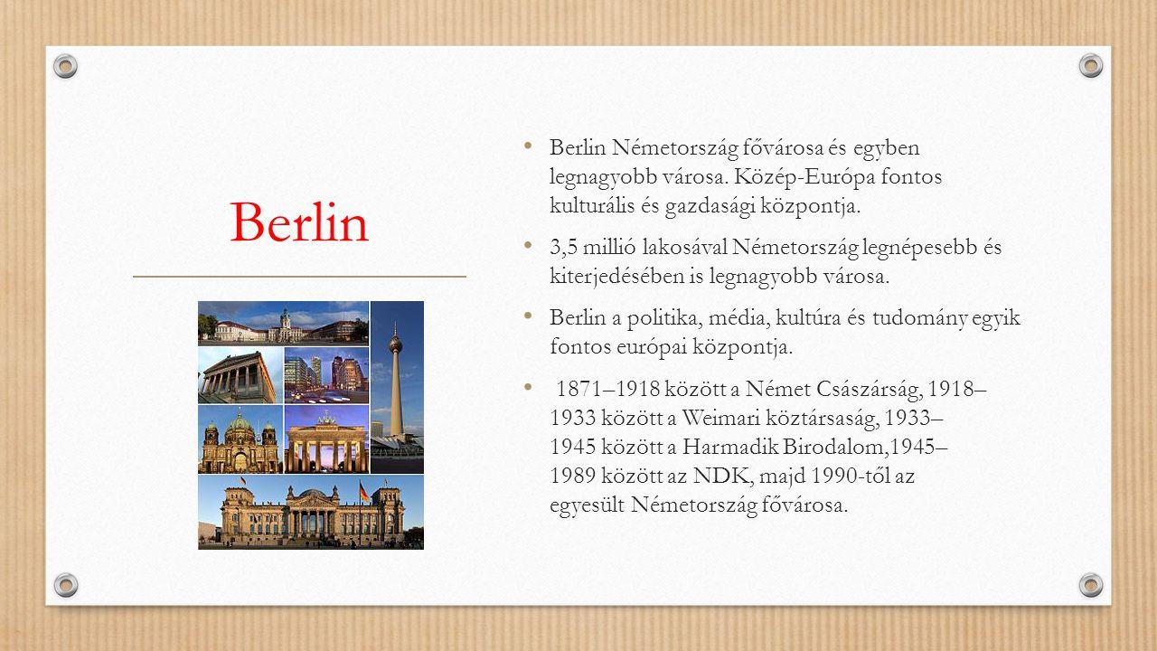 Berlin Berlin Németország fővárosa és egyben legnagyobb városa. Közép-Európa fontos kulturális és gazdasági központja. 3,5 millió lakosával Németorszá