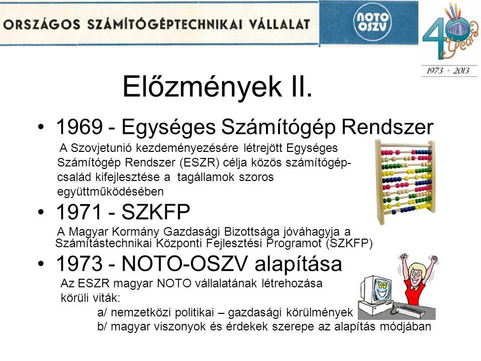 Előzmények II. 1969 - Egységes Számítógép Rendszer A Szovjetunió kezdeményezésére létrejött Egységes Számítógép Rendszer (ESZR) célja közös számítógép