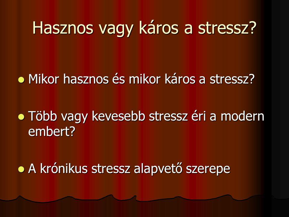 A stressz összetevői: - Stresszor- életesemények - Stresszor- életesemények - stressz válasz, az általános adaptációs szindróma három fázisa Selye Ján