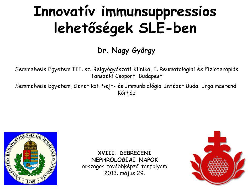 XVIII. DEBRECENI NEPHROLOGIAI NAPOK országos továbbképző tanfolyam 2013. május 29. Dr. Nagy György Semmelweis Egyetem III. sz. Belgyógyászati Klinika,
