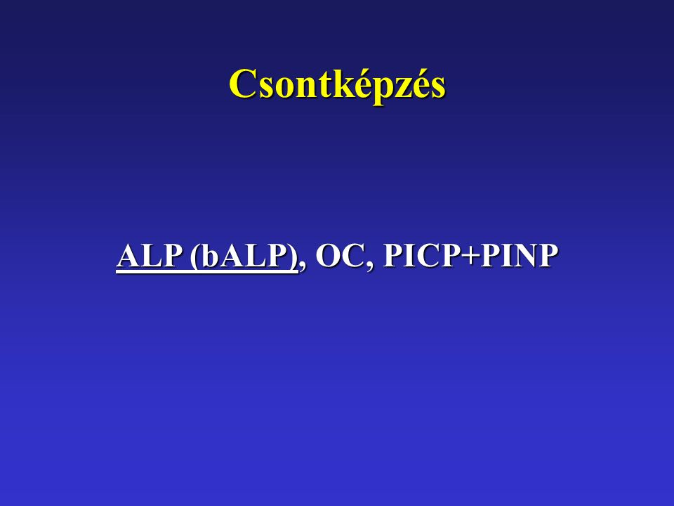 Csontképzés ALP (bALP), OC, PICP+PINP