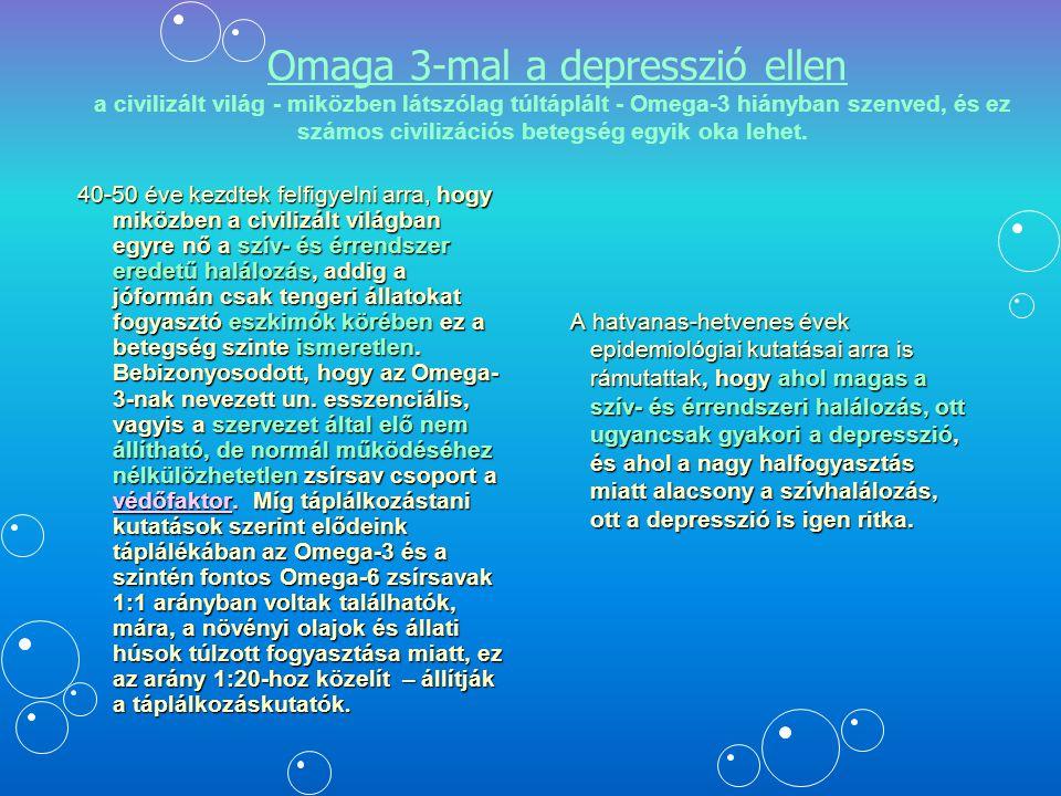 Omaga 3-mal a depresszió ellen a civilizált világ - miközben látszólag túltáplált - Omega-3 hiányban szenved, és ez számos civilizációs betegség egyik