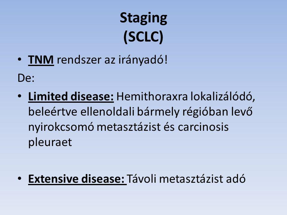 Staging (SCLC) TNM rendszer az irányadó! De: Limited disease: Hemithoraxra lokalizálódó, beleértve ellenoldali bármely régióban levő nyirokcsomó metas