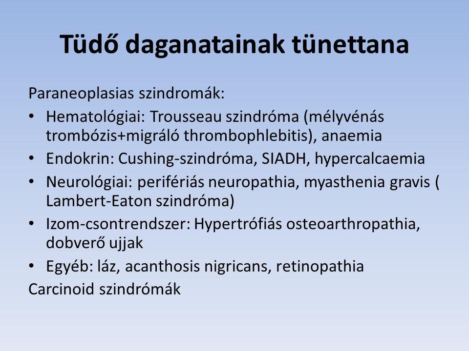 Tüdő daganatainak tünettana Egyéb tünetek: rekedség (n.