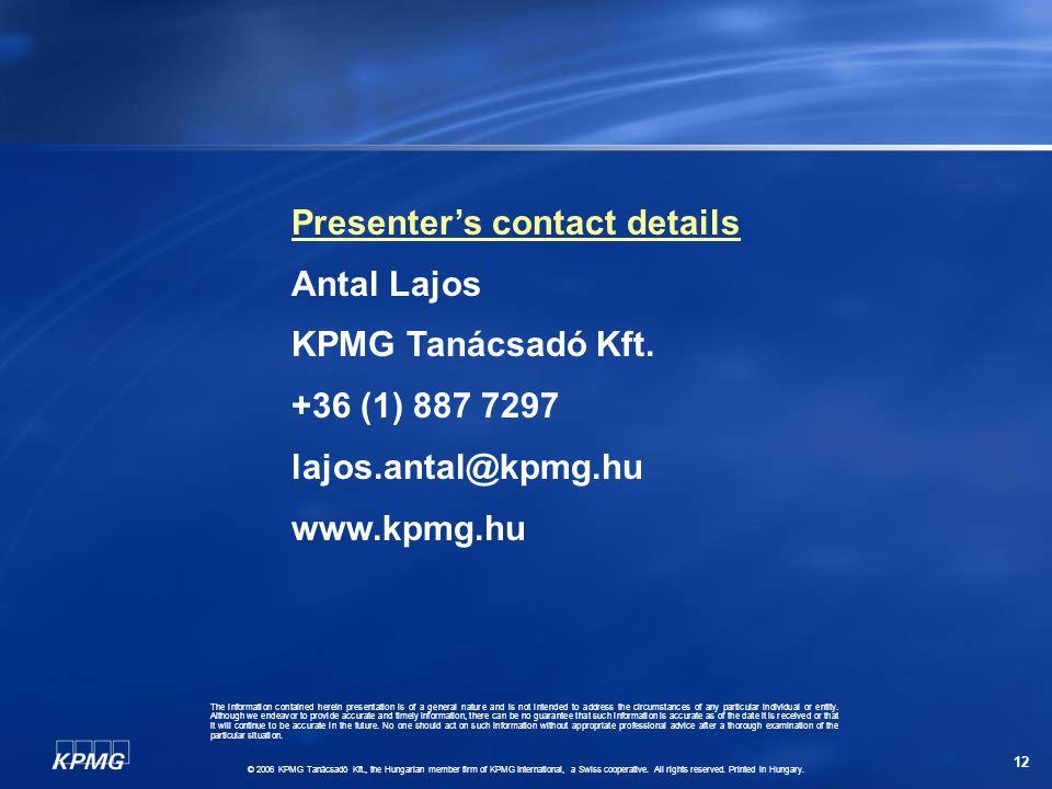 12 Presenter's contact details Antal Lajos KPMG Tanácsadó Kft. +36 (1) 887 7297 lajos.antal@kpmg.hu www.kpmg.hu The information contained herein prese