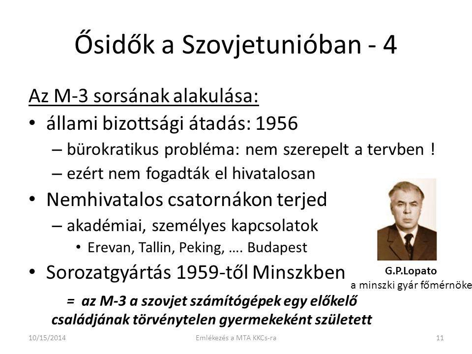 Ősidők a Szovjetunióban - 4 Az M-3 sorsának alakulása: állami bizottsági átadás: 1956 – bürokratikus probléma: nem szerepelt a tervben .