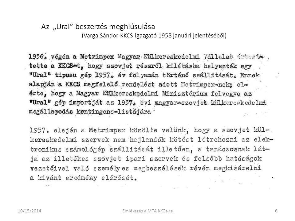 """Az """"Ural beszerzés meghiúsulása (Varga Sándor KKCS igazgató 1958 januári jelentéséből) 10/15/20146Emlékezés a MTA KKCs-ra"""