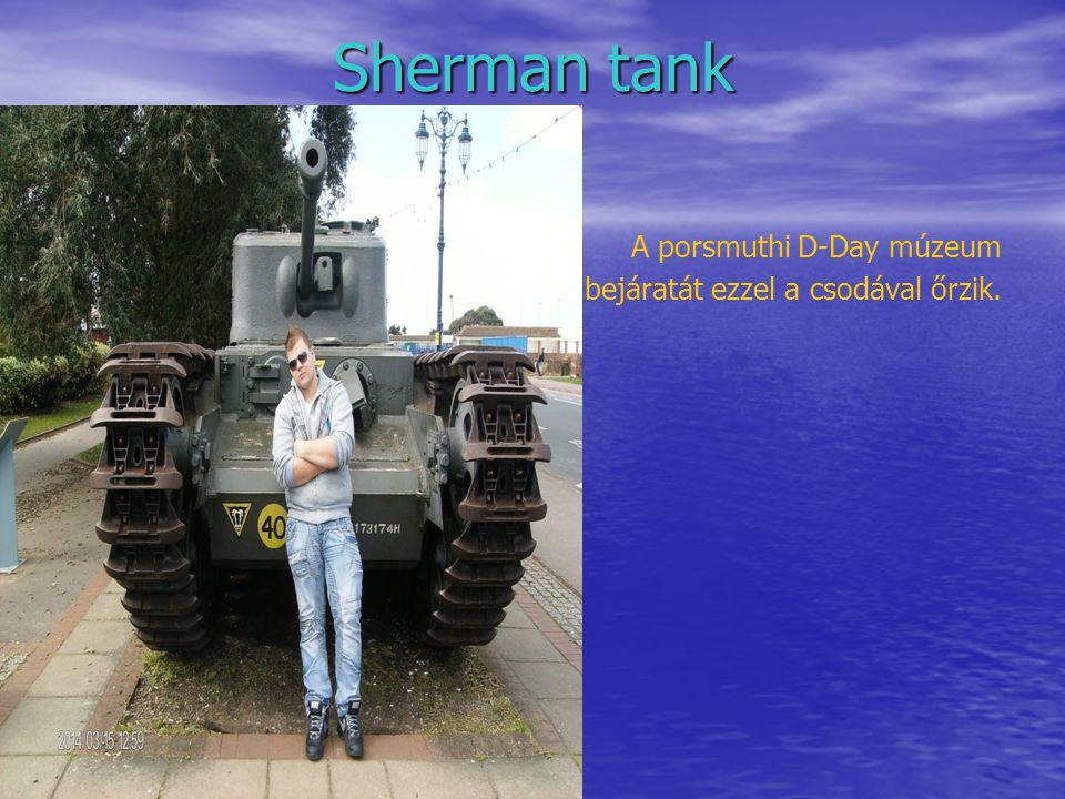 Sherman tank A porsmuthi D-Day múzeum bejáratát ezzel a csodával őrzik.
