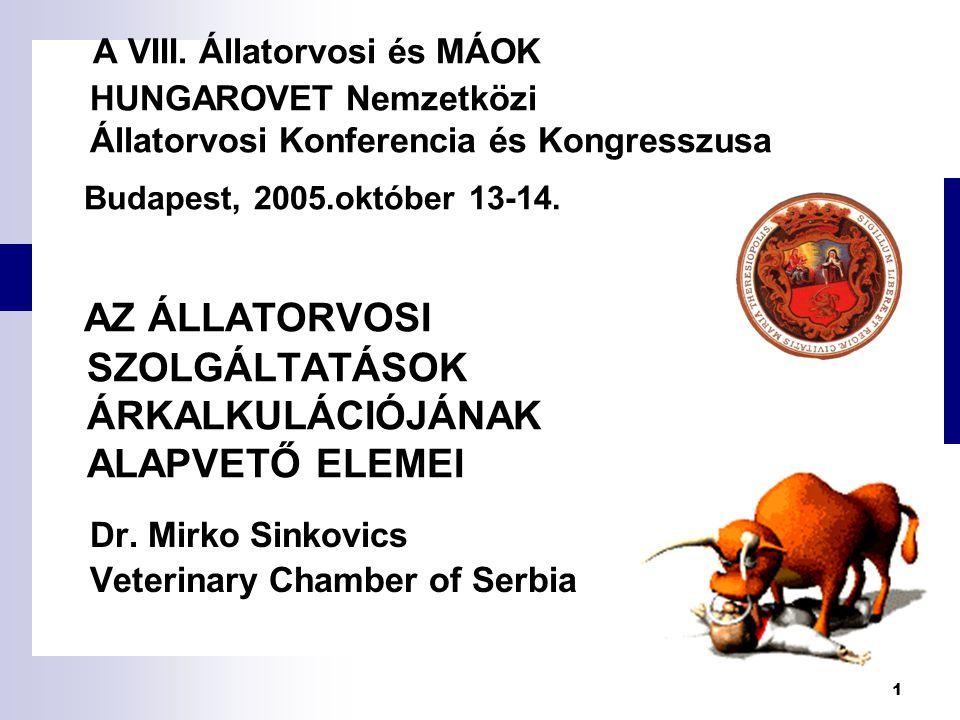 1 A VIII. Állatorvosi és MÁOK HUNGAROVET Nemzetközi Állatorvosi Konferencia és Kongresszusa Budapest, 2005.október 13-14. AZ ÁLLATORVOSI SZOLGÁLTATÁSO