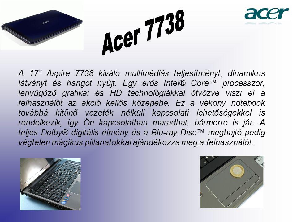 A 17 Aspire 7738 kiváló multimédiás teljesítményt, dinamikus látványt és hangot nyújt.
