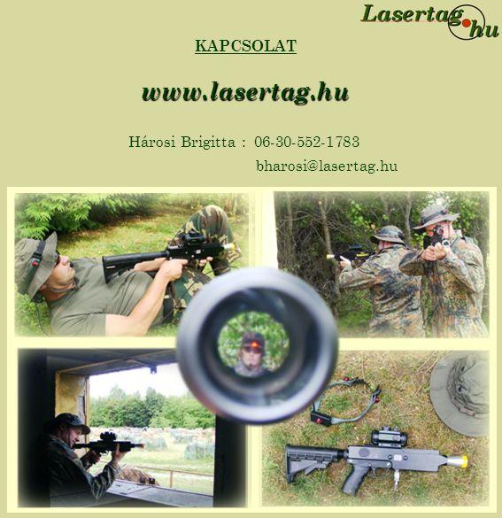 www.lasertag.hu Hárosi Brigitta : 06-30-552-1783 bharosi@lasertag.hu KAPCSOLAT