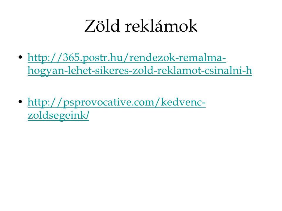 Zöld reklámok http://365.postr.hu/rendezok-remalma- hogyan-lehet-sikeres-zold-reklamot-csinalni-hhttp://365.postr.hu/rendezok-remalma- hogyan-lehet-sikeres-zold-reklamot-csinalni-h http://psprovocative.com/kedvenc- zoldsegeink /http://psprovocative.com/kedvenc- zoldsegeink /