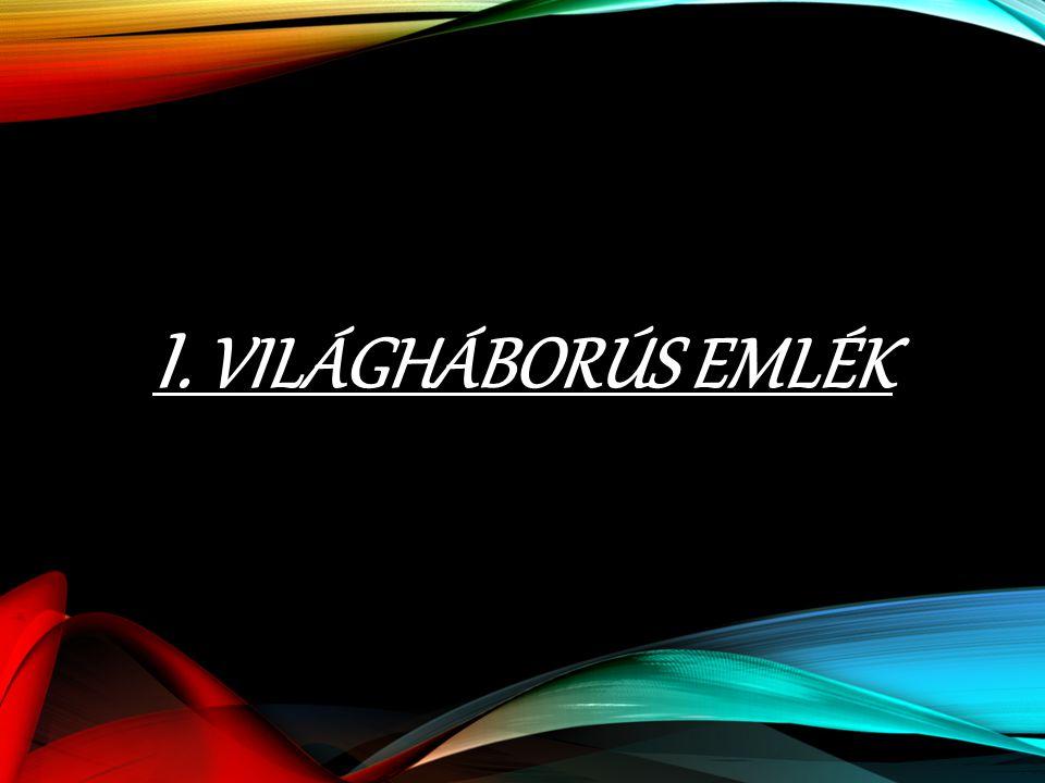 I. VILÁGHÁBORÚS EMLÉK