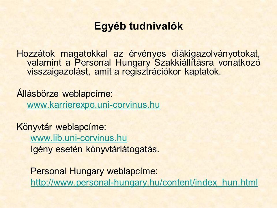 Hozzátok magatokkal az érvényes diákigazolványotokat, valamint a Personal Hungary Szakkiállításra vonatkozó visszaigazolást, amit a regisztrációkor kaptatok.