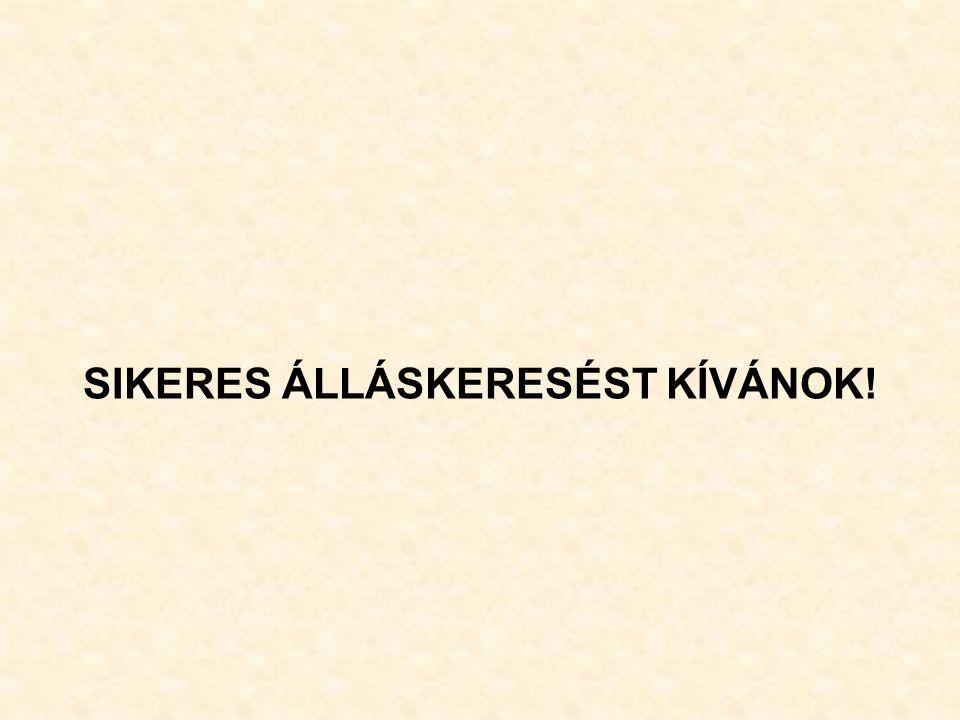SIKERES ÁLLÁSKERESÉST KÍVÁNOK!