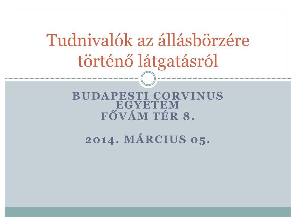 BUDAPESTI CORVINUS EGYETEM FŐVÁM TÉR 8. 2014. MÁRCIUS 05.