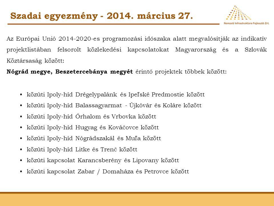 Szadai egyezmény - 2014. március 27. Az Európai Unió 2014-2020-es programozási időszaka alatt megvalósítják az indikatív projektlistában felsorolt köz
