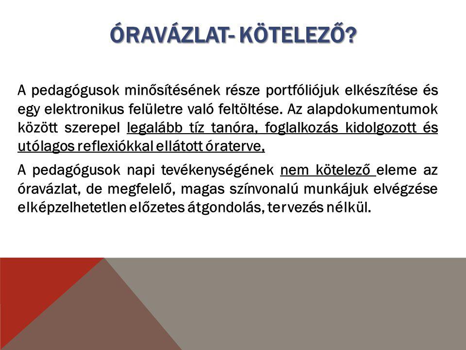 MIÉRT ÍRJUNK ÓRAVÁZLATOT.