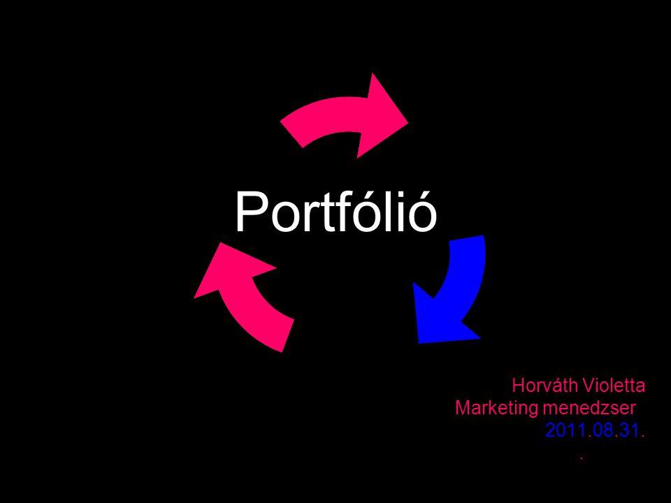 Portfólió Horváth Violetta Marketing menedzser 2011.08.31..