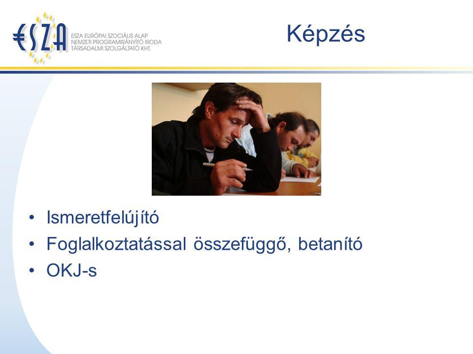 Képzés Ismeretfelújító Foglalkoztatással összefüggő, betanító OKJ-s