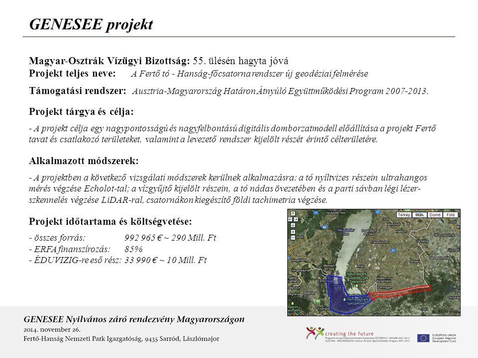 GENESEE projekt Magyar-Osztrák Vízügyi Bizottság: 55. ülésén hagyta jóvá Projekt teljes neve: A Fertő tó - Hanság-főcsatorna rendszer új geodéziai fel