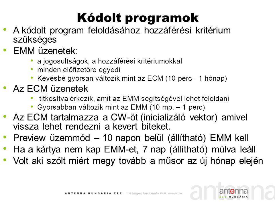 Kódolt programok A kódolt program feloldásához hozzáférési kritérium szükséges EMM üzenetek: a jogosultságok, a hozzáférési kritériumokkal minden előf
