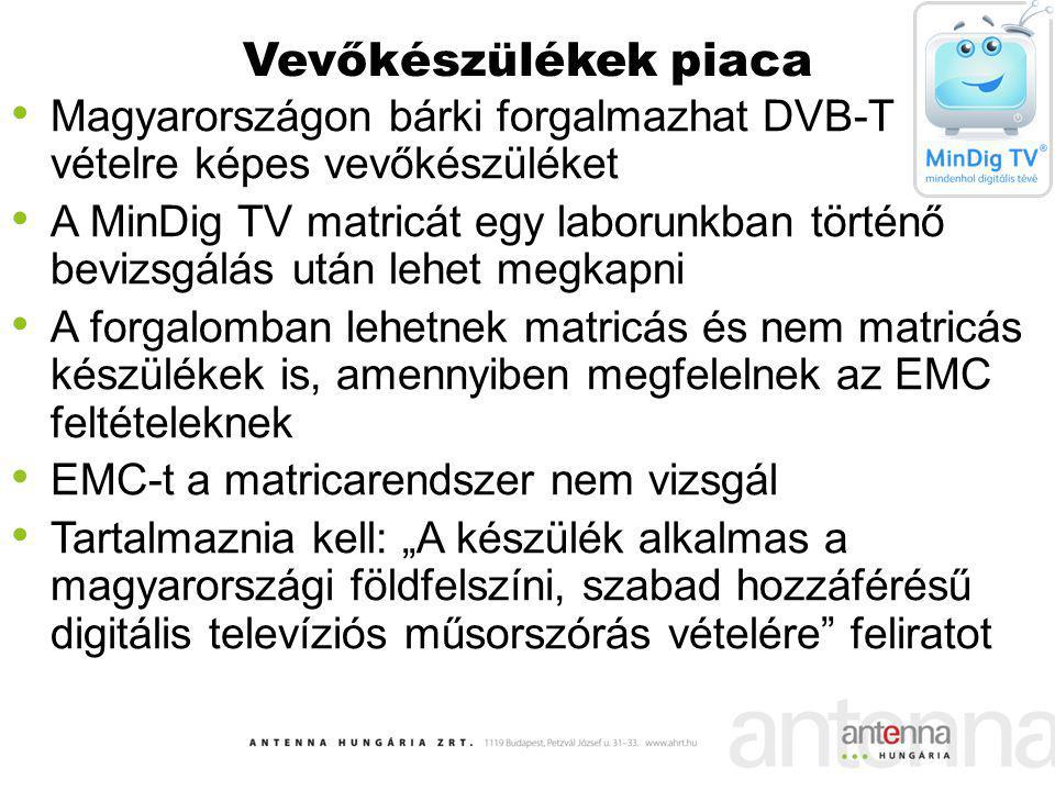 Vevőkészülékek piaca Magyarországon bárki forgalmazhat DVB-T vételre képes vevőkészüléket A MinDig TV matricát egy laborunkban történő bevizsgálás utá