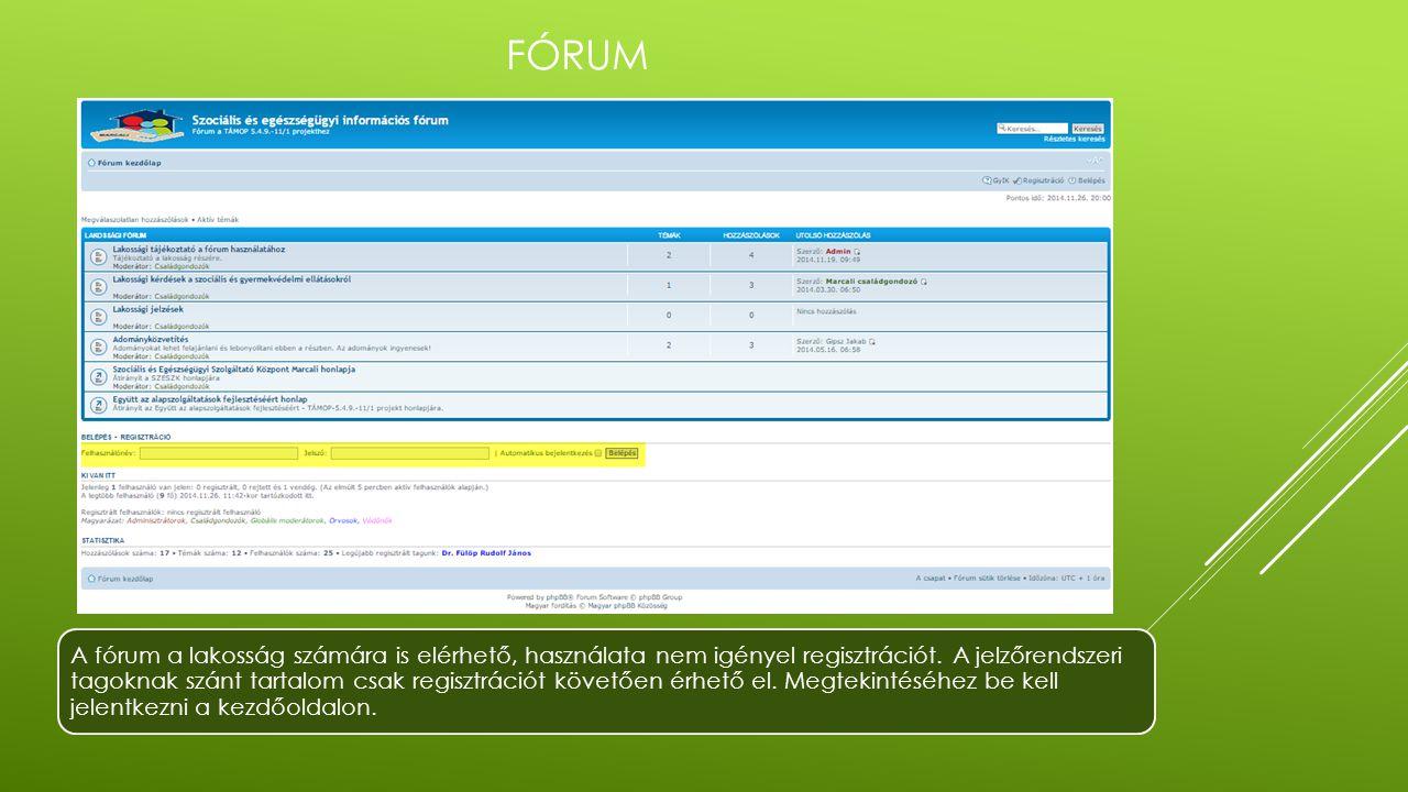 LAKOSSÁGI FÓRUM A lakosság az alábbi fórumtémákat használhatja :  Lakossági tájékoztató a fórum használatához  Lakossági kérdések a szociális és gyermekvédelmi ellátásokról  Lakossági jelzések  Adományközvetítés A lakossági fórumon lakosság – szakember, illetve lakosság – lakosság kommunikáció is megvalósulhat A fő témákon belül létrehozhatnak altémákat.