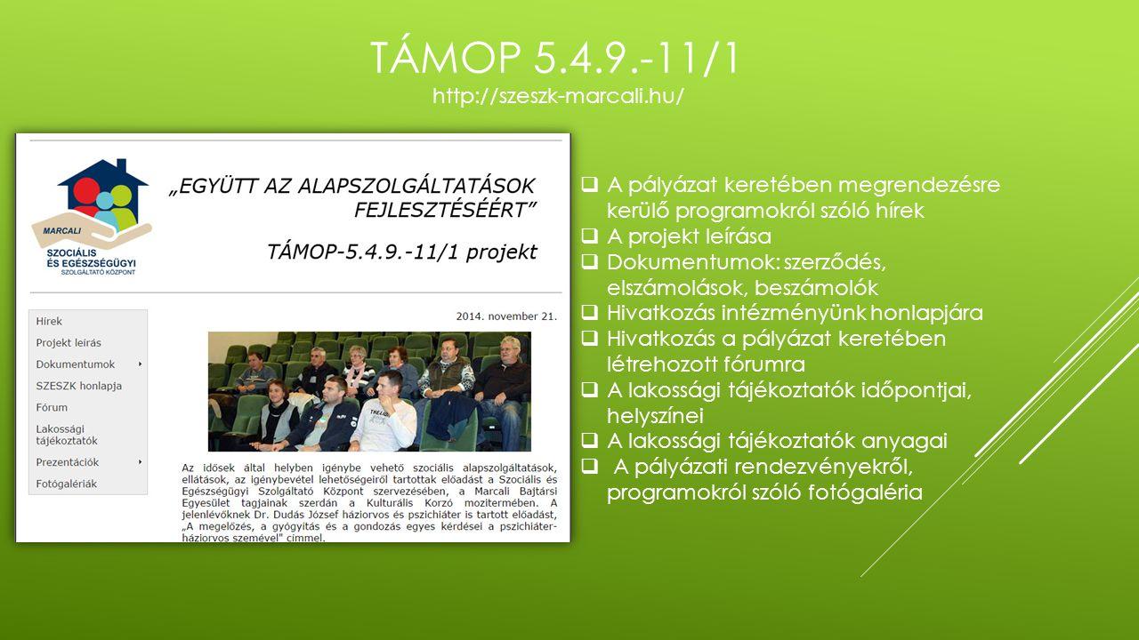 TÁMOP 5.4.9.-11/1 http://szeszk-marcali.hu/  A pályázat keretében megrendezésre kerülő programokról szóló hírek  A projekt leírása  Dokumentumok: s