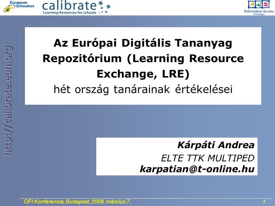 http://calibrate.eun.org 2.OFI Konferencia, Budapest, 2008. március 7.