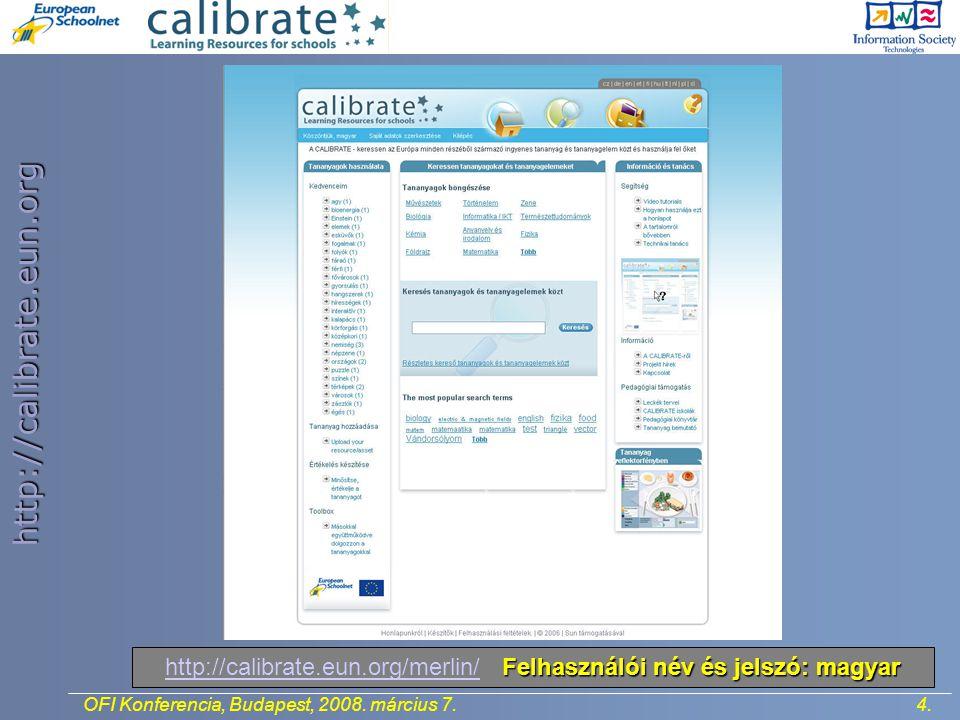 http://calibrate.eun.org 5.OFI Konferencia, Budapest, 2008.