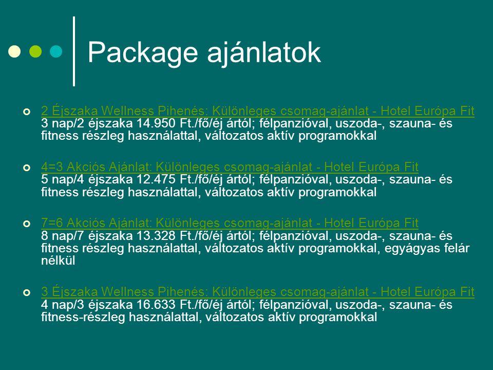 Package ajánlatok 2 Éjszaka Wellness Pihenés: Különleges csomag-ajánlat - Hotel Európa Fit 2 Éjszaka Wellness Pihenés: Különleges csomag-ajánlat - Hotel Európa Fit 3 nap/2 éjszaka 14.950 Ft./fő/éj ártól; félpanzióval, uszoda-, szauna- és fitness részleg használattal, változatos aktív programokkal 4=3 Akciós Ajánlat: Különleges csomag-ajánlat - Hotel Európa Fit 4=3 Akciós Ajánlat: Különleges csomag-ajánlat - Hotel Európa Fit 5 nap/4 éjszaka 12.475 Ft./fő/éj ártól; félpanzióval, uszoda-, szauna- és fitness részleg használattal, változatos aktív programokkal 7=6 Akciós Ajánlat: Különleges csomag-ajánlat - Hotel Európa Fit 7=6 Akciós Ajánlat: Különleges csomag-ajánlat - Hotel Európa Fit 8 nap/7 éjszaka 13.328 Ft./fő/éj ártól; félpanzióval, uszoda-, szauna- és fitness részleg használattal, változatos aktív programokkal, egyágyas felár nélkül 3 Éjszaka Wellness Pihenés: Különleges csomag-ajánlat - Hotel Európa Fit 3 Éjszaka Wellness Pihenés: Különleges csomag-ajánlat - Hotel Európa Fit 4 nap/3 éjszaka 16.633 Ft./fő/éj ártól; félpanzióval, uszoda-, szauna- és fitness-részleg használattal, változatos aktív programokkal