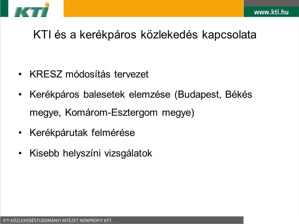 KTI és a kerékpáros közlekedés kapcsolata KRESZ módosítás tervezet Kerékpáros balesetek elemzése (Budapest, Békés megye, Komárom-Esztergom megye) Keré